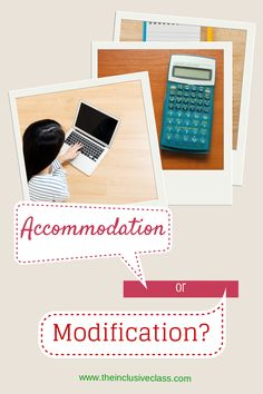Is it an Accommodation or a Modification?  www.theinclusiveclass.com