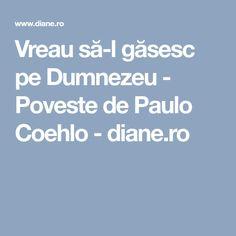Vreau să-l găsesc pe Dumnezeu - Poveste de Paulo Coehlo - diane.ro Osho, Astrology