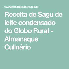 Receita de Sagu de leite condensado do Globo Rural - Almanaque Culinário