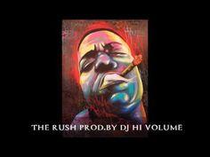 The Rush Prod By Dj Hi Volume