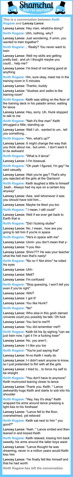 A conversation between Lancey Lance and Keith Kogane: ps. I'm sorry for the name Lancey Lance lol. I'm lame.