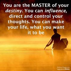 You are the master of your destiny and success - Motivational, Inspirational, Change Quotes