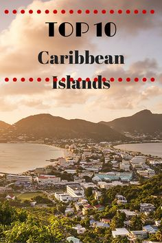 Top 10 Caribbean Islands you need to visit before you die