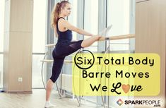 6 Moves to Raise the Barre via @SparkPeople