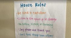 These are the five rules I saw posted in a family friend's house for their three young boys (age 5 and under), who are quite energetic: Be kind to
