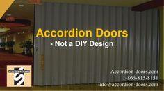 Accordion Doors - Not a DIY Design Accordion-doors.com 1-866-815-8151 info@accordion-doors.com