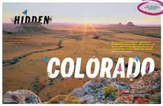 We uncover more than 60 supersecret restaurants, vistas, hikes, attractions, and quirky, only-in-Colorado experiences you probably don't know...