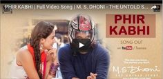 Phir Kabhi MS Dhoni Arijit Singh HD Video Song Full Download