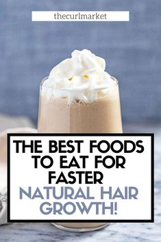 The Best Foods for Natural Hair Growth