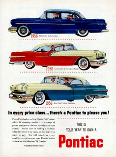 "1956 Canadian Pontiacs: Pathfinder 4-door sedan, Laurentian 2-door Sport Coupe, Star Chief 4-door Catalina. ""In every price class... there's a Pontiac to please you ! This is Your year to own a Pontiac."""