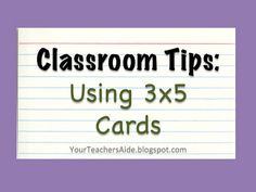Simple, but AMAZING ideas! A bunch of ways to use 3x5 cards in your classroom.