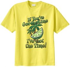Big Mens If You've Got the Lime Graphic T-Shirt