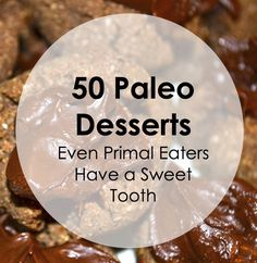 My all time favorite part of a meal has always been, and will always be, dessert. However, when I began my paleo lifestyle I was nervous that I would have to cut out my beloved sweet treats. While ...