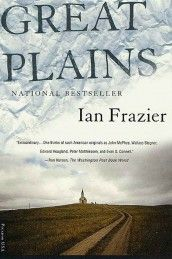 GREAT PLAINS | BY IAN FRAZIER  How much do you know about North Dakota? How about Wyoming? Part travel diary, part history project, and bursting with humor and honesty, Ian Frazier's Great Plains brings to life a part of the U.S. that most citizens only ever fly over.