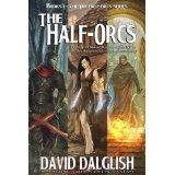 The Half-Orcs (Omnibus, Volume One) (Kindle Edition)By David Dalglish