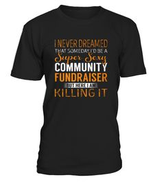 Top Nonprofit Fundraiser Skilled Enough  front Shirt  #september #august #shirt #gift #ideas #photo #image #gift
