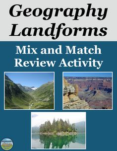 Students review 19 landforms from geography by matching the term, image, and identification.  They also rewrite the definitions in their own words or complete an alternate task.  Lastly, students connect what they learned about landforms to where they live.