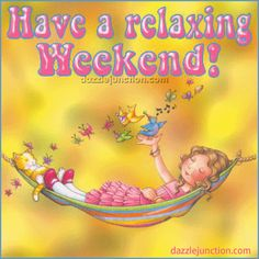 Have a relaxing weekend ☺