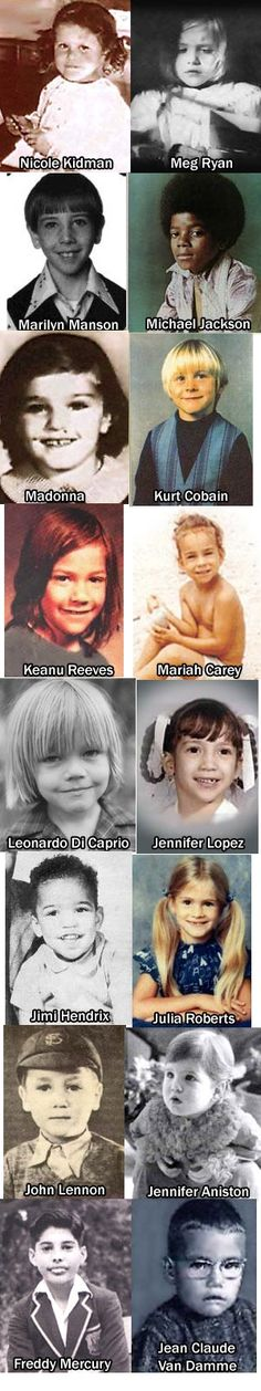 Gorgeous doesn't start that way - or stay that way.  Show this to the kids :)  Famous people when they were kids