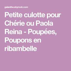 Petite culotte pour Chérie ou Paola Reina - Poupées, Poupons en ribambelle