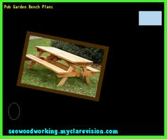 Pub Garden Bench Plans 203108 - Woodworking Plans and Projects!