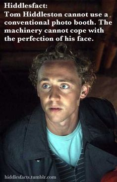 Hiddlesfacts: It must be so tough, being burdened with glorious cheekbones.