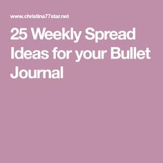 25 Weekly Spread Ideas for your Bullet Journal