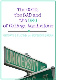 The Good, The Bad,  & The OMG of College Admissions by Grown & Flown