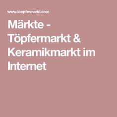 Märkte - Töpfermarkt & Keramikmarkt im Internet