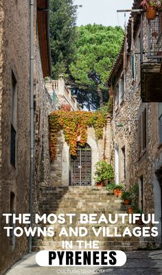 15 Pretty Towns and Villages in the Pyrenees Pinterest: theculturetrip