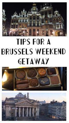 Brussels, Belgium Travel Tips for a Weekend Getaway