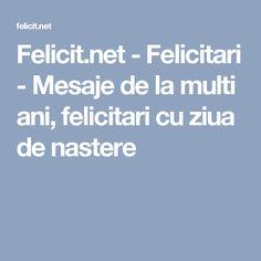 Felicit.net - Felicitari - Mesaje de la multi ani, felicitari cu ziua de nastere