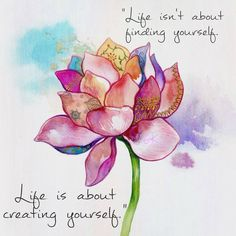 """Our quote this week """"life isn't about finding yourself, life is about creating yourself.""""  #qotw #quoteoftheweek #wisewords #wisdom #motivation #inspiration #inspirationalquote #poster #positive #positivity #positivewords #quote #quotes #wordstoliveby #quotestoliveby #flowers #pink #purple #lotus #flower #green #blue #delicate #life #creation #create #find #findyourself #advice"""