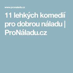 11 lehkých komedií pro dobrou náladu | ProNáladu.cz
