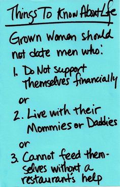 Don't date a man who lives with his mommy. http://thingstoknowaboutlife.blogspot.com