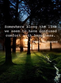 Somewhere along the line, we seem to have confused comfort with happiness // Dean Karnazes. Pain can be good