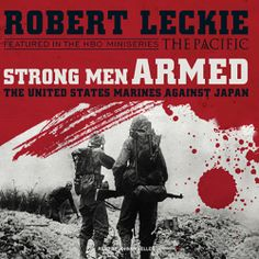 "Robert Leckie's #Historical #War #Stories ""Strong Men Armed"" is now out in audiobook form. Sample the audio here:"