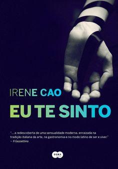 [RESENHA] Opinião de Uma Leitora: Eu Te Sinto, Irene Cao (Avaliação: ★★★★★)