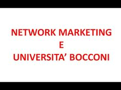 Network marketing e UNIVERSITA' Bocconi - Dott.ssa Guerini Carolina