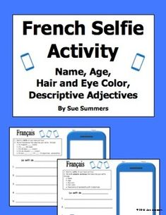 "French Adjectives, Age, Name, Hair and Eyes Selfie Sketch and Sentences by Sue Summers - Students sketch a French ""selfi"" in the cell phone and then write corresponding sentences giving basic information and descriptions of themselves. French Verbs, French Adjectives, French Grammar, Learning French For Kids, Teaching French, Teaching Spanish, French Teaching Resources, Teaching Ideas, Teaching Activities"