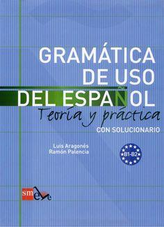 Gramatica de uso del espanol B1-B2 by Segundo de Bachillerato via slideshare