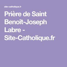 Prière de Saint Benoît-Joseph Labre - Site-Catholique.fr