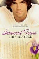 April 24, 2016 Iris Blobel's blog: INNOCENT TEARS has been re-released. It has enjoyed another full edit and an awesome new cover. Here's another little snippet. THANK YOU