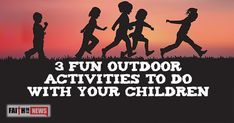 3 Fun Outdoor Activities To Do With Your Children - Faith in the News Fun Outdoor Activities, Activities To Do, Inspirational Articles, Christian Devotions, Religious Studies, Done With You, Daily Devotional, Things To Come, Faith