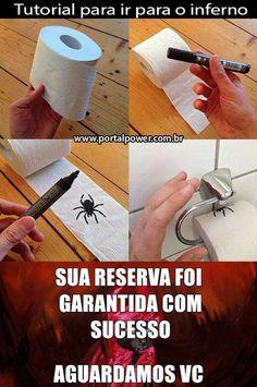Garanta sua vaga no inferno, veja como com este tutorial pra ir para o inferno usando papel higiênico