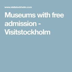 Museums with free admission - Visitstockholm