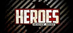 Heroes Sermon Series (free graphics download)