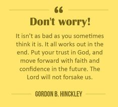 Words of wisdom from President Hinckley