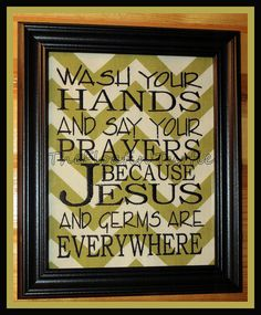 Hey, I found this really awesome Etsy listing at http://www.etsy.com/listing/120564966/wash-your-hands-and-say-your-prayers