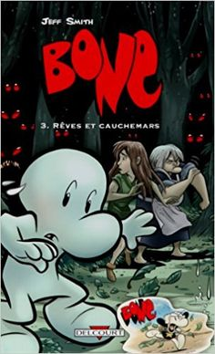 Bande Dessinée - Bone, Tome 3 : Rêves et cauchemars - Jeff Smith, Alain Ayroles, Anne Capuron, Guy Delcourt - Livres